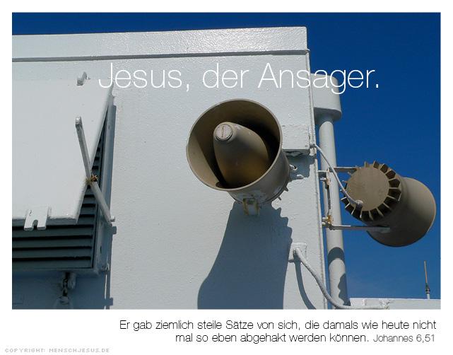 Jesus, der Ansager. Johannes 6,51