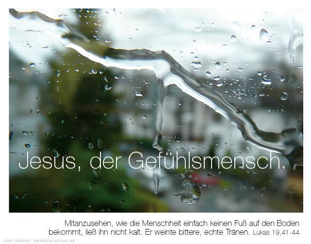Jesus, der Gefühlsmensch. Lukas 19,41–44