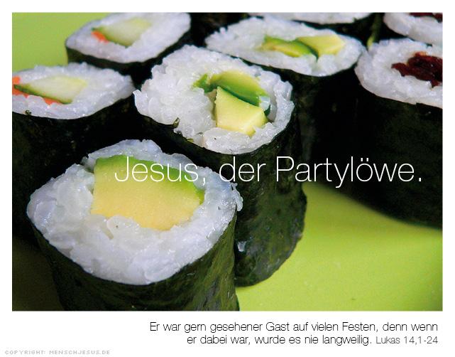 Jesus, der Partylöwe. Lukas 14,1-24