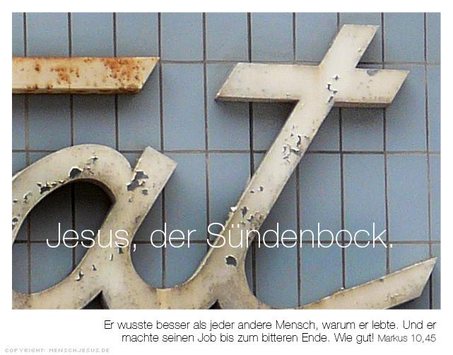 Jesus, der Sündenbock. Markus 10,45