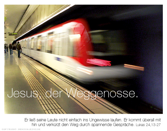 Jesus, der Weggenosse. Lukas 24,13–27