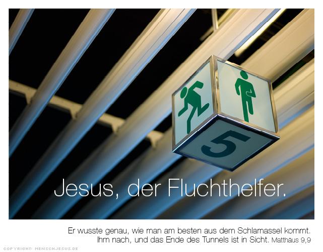 Jesus, der Fluchthelfer. Matthäus 9,9