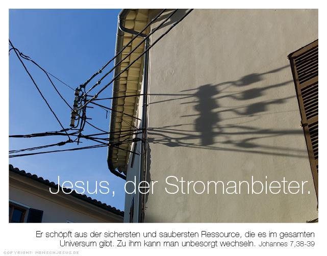 Jesus, der Stromanbieter. Johannes 7,38-39