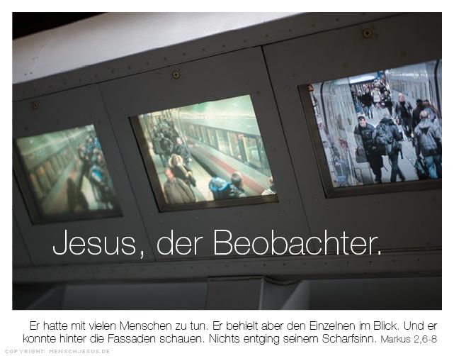 Jesus, der Beobachter. Markus 2,6-8