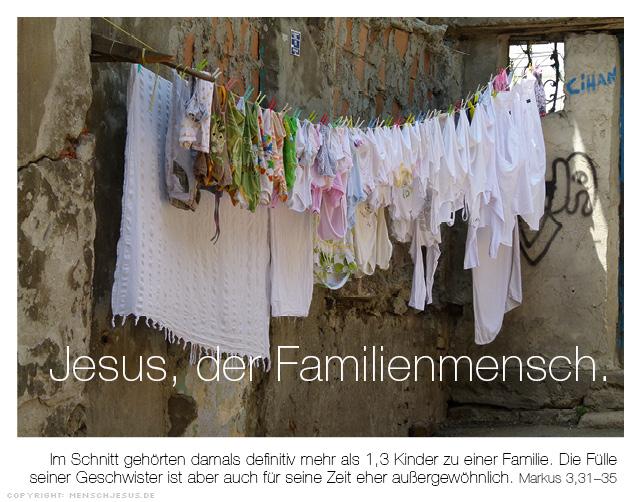 Jesus, der Familienmensch. Markus 3,31-35