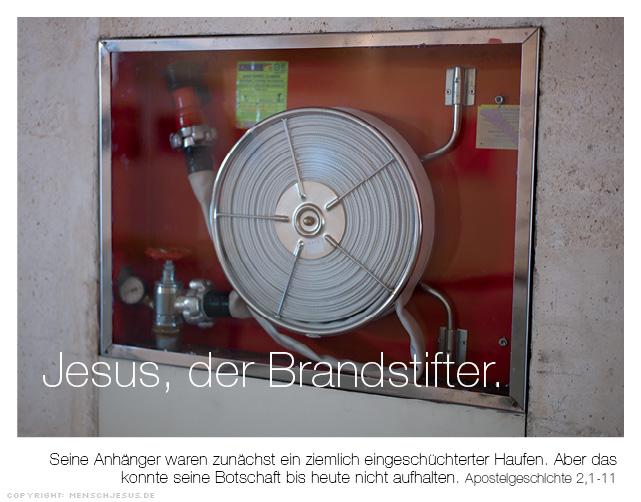 Jesus, der Brandstifter. Apostelgeschichte 2,1-11