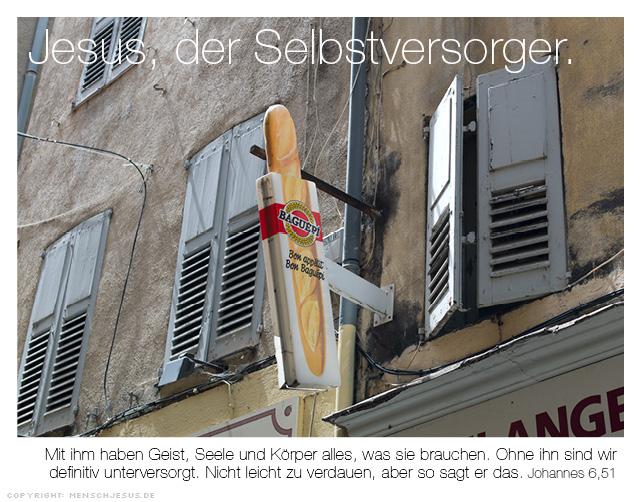 Jesus, der Selbstversorger. Johannes 6,51