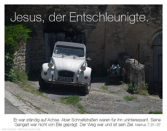 Jesus, der Entschleunigte. Markus 7,31-37